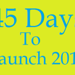45 Days to Launch!!!